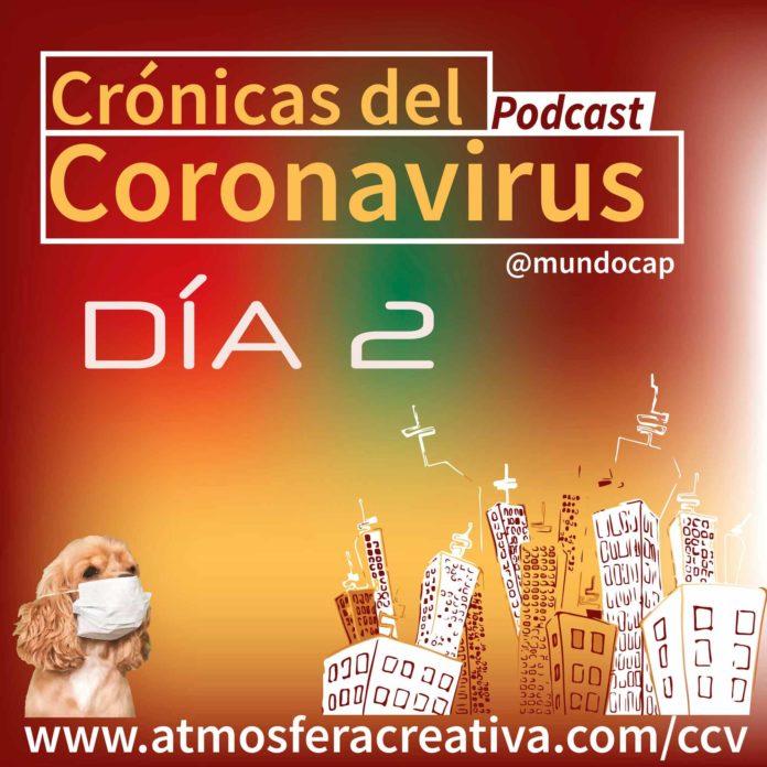 Cronicas del Coronavirus dia 2
